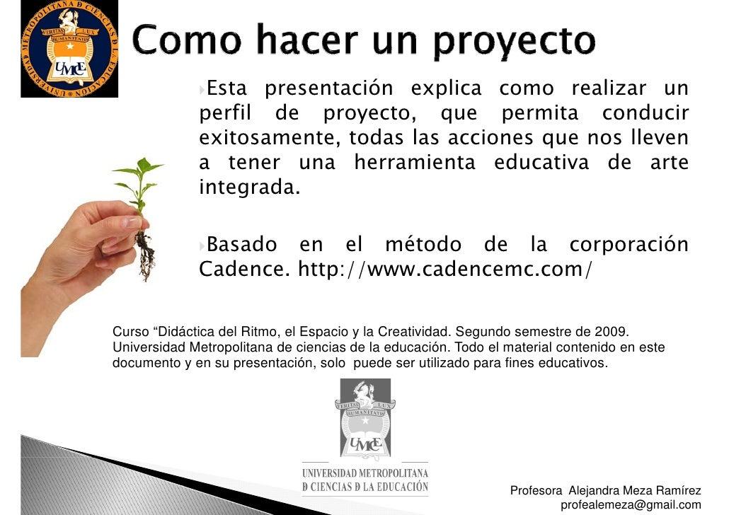 Esta presentación explica como realizar un                         proyecto,              perfil de proyecto que permita c...