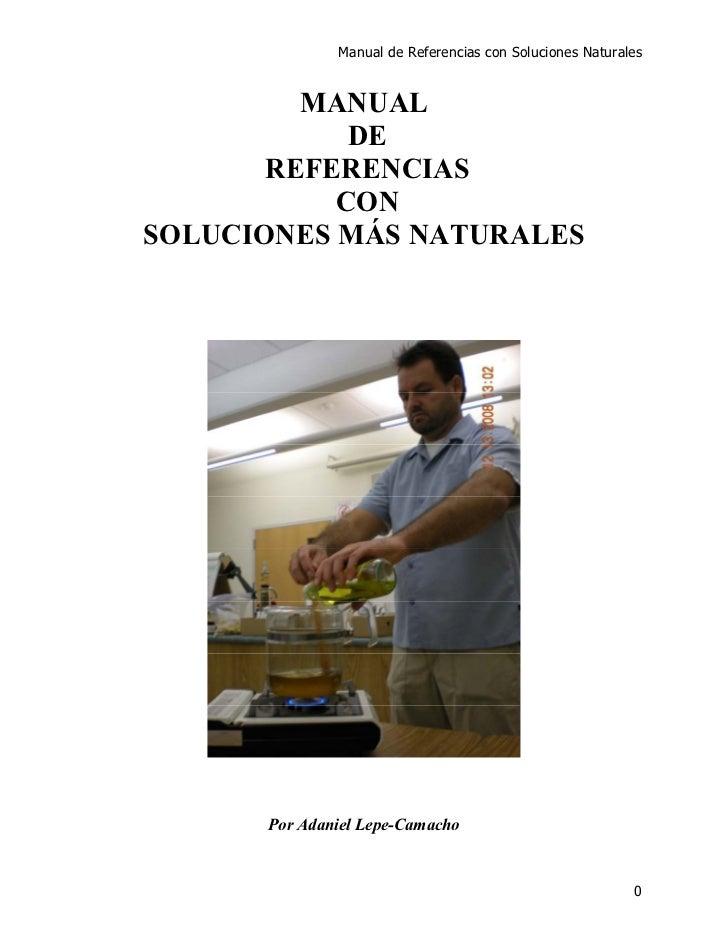 Manual de Referencias con Soluciones Naturales         MANUAL            DE       REFERENCIAS           CONSOLUCIONES MÁS ...