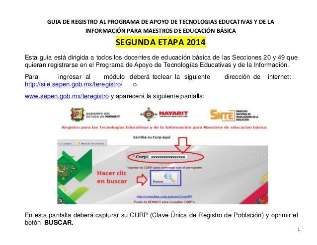 1  GUIA DE REGISTRO AL PROGRAMA DE APOYO DE TECNOLOGIAS EDUCATIVAS Y DE LA INFORMACIÓN PARA MAESTROS DE EDUCACIÓN BÁSICA S...
