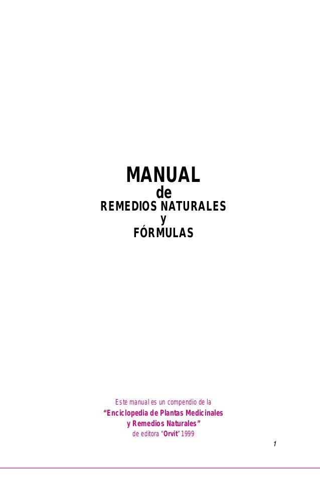 """1 MANUAL de REMEDIOS NATURALES y FÓRMULAS Este manual es un compendio de la """"Enciclopedia de Plantas Medicinales y Remedio..."""