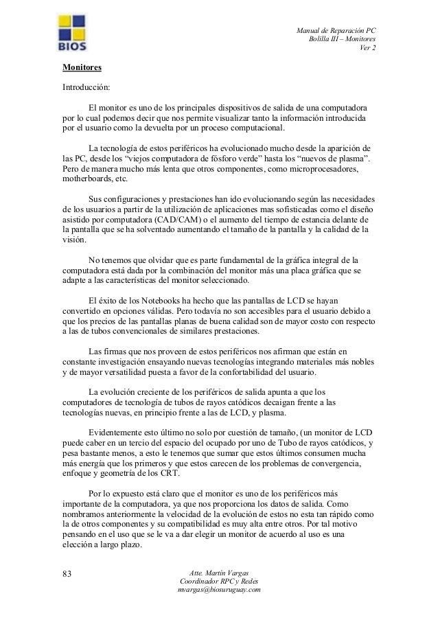 Manual de Reparación PC Bolilla III – Monitores Ver 2 Atte. Martín Vargas Coordinador RPC y Redes mvargas@biosuruguay.com ...