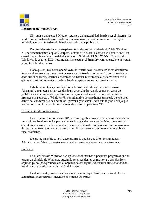 Manual de Reparación PC Bolilla X – Windows XP Ver 2 Atte. Martín Vargas Coordinador RPC y Redes mvargas@biosuruguay.com 2...