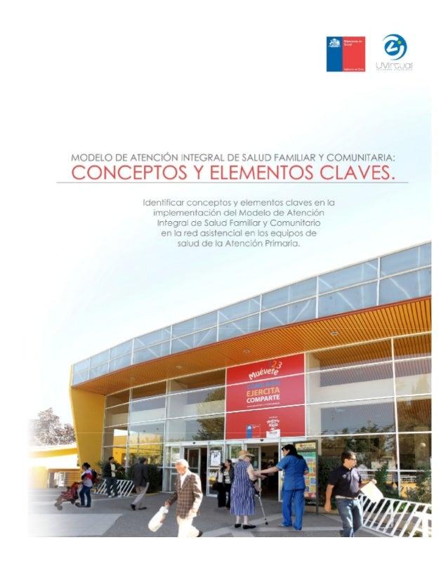 MODELO DE ATENCIÓN INTEGRAL DE SALUD FAMILIAR Y COMUNITARIA: CONCEPTOS Y ELEMENTOS CLAVES. PROGRAMA DE APRENDIZAJE AUTOGES...