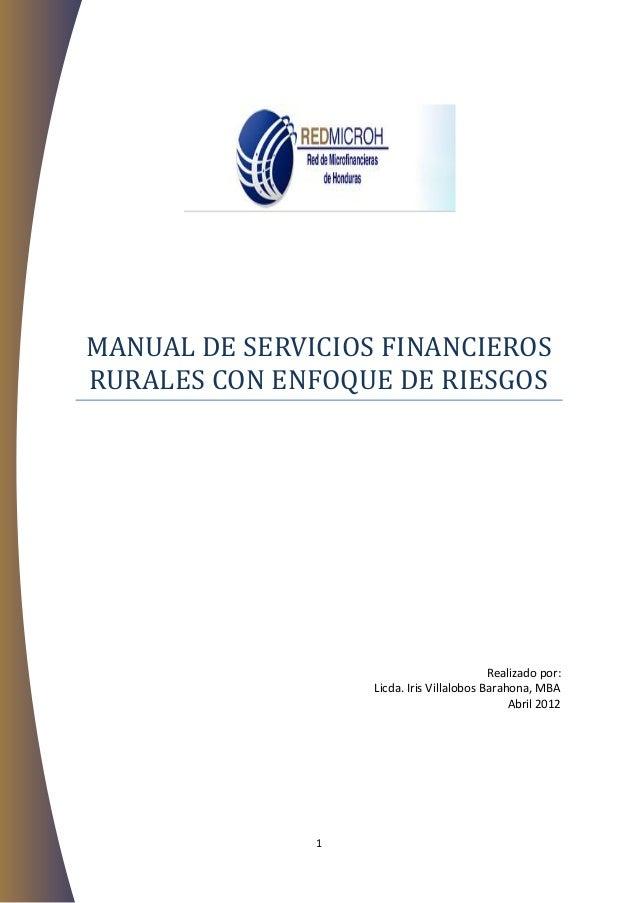 MANUAL DE SERVICIOS FINANCIEROSRURALES CON ENFOQUE DE RIESGOS                                           Realizado por:    ...