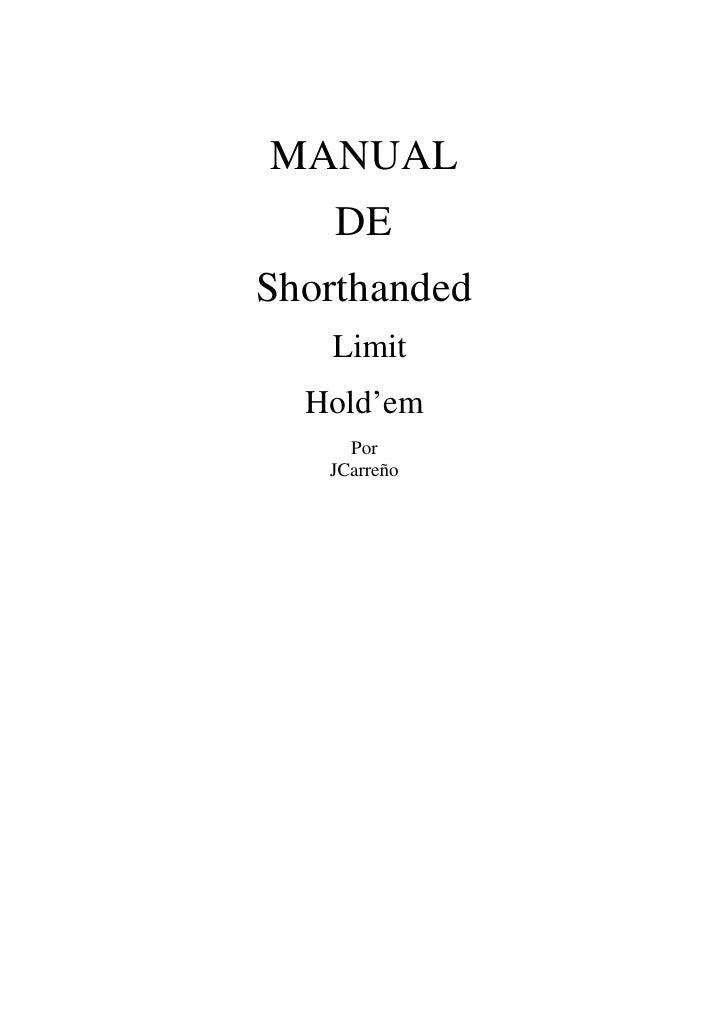 MANUAL     DE Shorthanded    Limit   Hold'em      Por    JCarreño