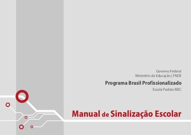 Governo Federal                     Ministério da Educação   FNDE        Programa Brasil Profissionalizado                ...