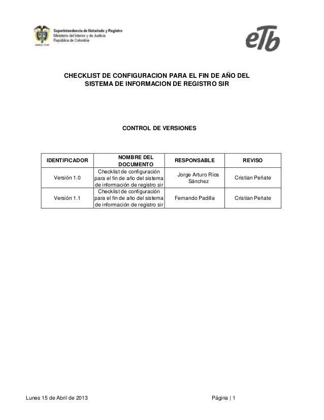 CHECKLIST DE CONFIGURACION PARA EL FIN DE AÑO DEL SISTEMA DE INFORMACION DE REGISTRO SIR  CONTROL DE VERSIONES  IDENTIFICA...
