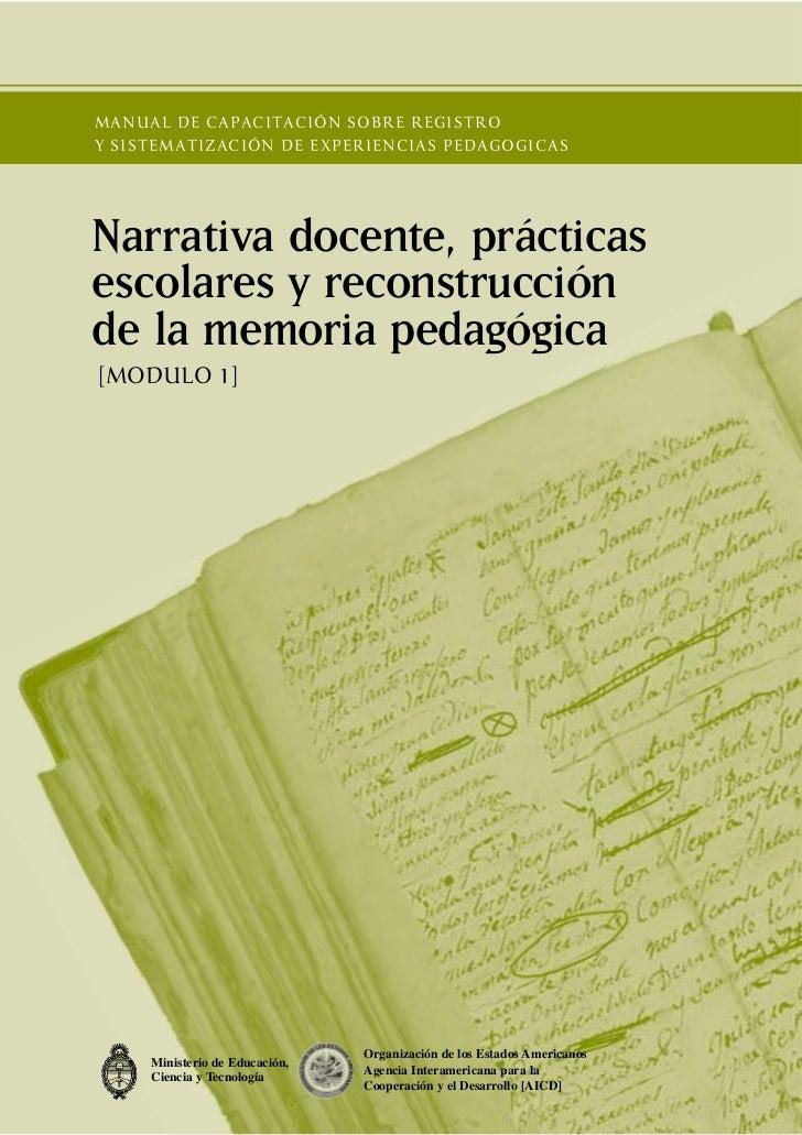 MANUAL DE CAPACITACIÓN SOBRE REGISTROY SISTEMATIZACIÓN DE EXPERIENCIAS PEDAGOGICASNarrativa docente, prácticasescolares y ...