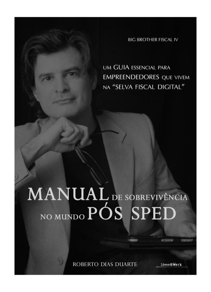 Sobre o autorPalestranteRoberto Dias Duarte é o palestrante mais requisitado sobre o assunto SPED.Realizou mais de 370 p...