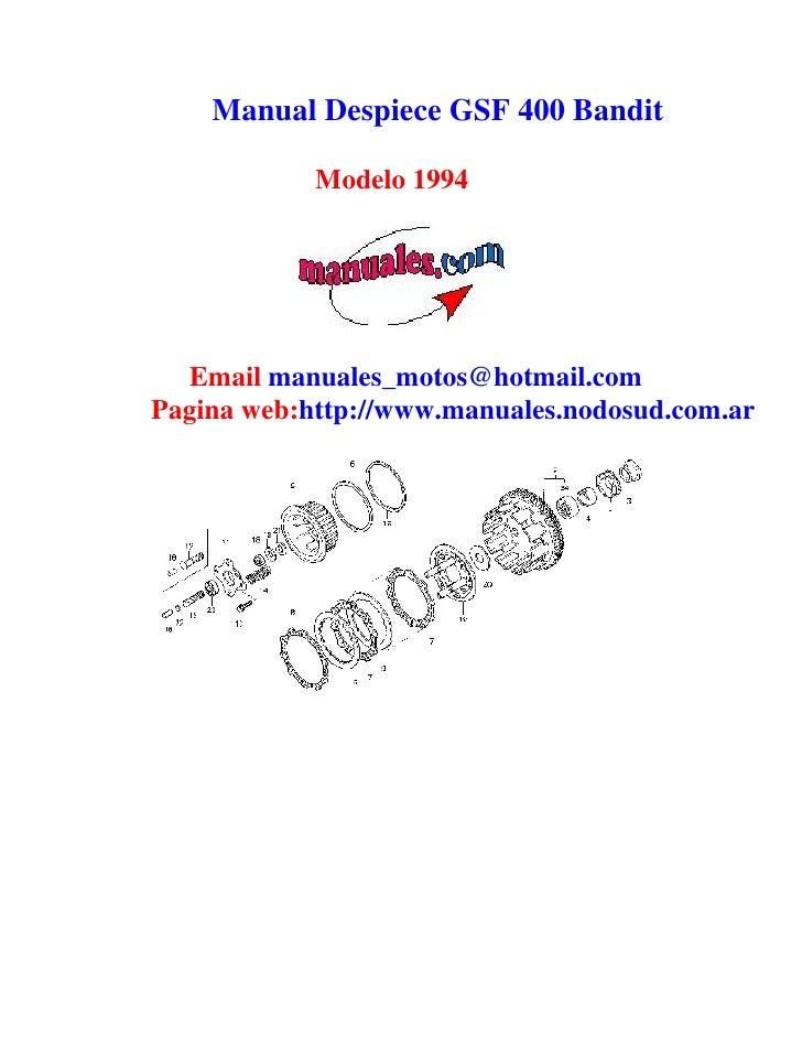 Manual Despiece GSF 400 Bandit            Modelo 1994  Email manuales_motos@hotmail.comPagina web:http://www.manuales.nodo...