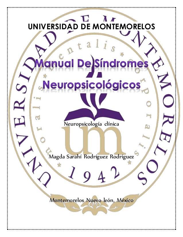 UNIVERSIDAD DE MONTEMORELOS Neuropsicología clínica Magda Sarahí Rodríguez Rodríguez Montemorelos Nuevo león, México