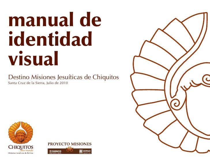 manual deidentidadvisualDestino Misiones Jesuíticas de ChiquitosSanta Cruz de la Sierra, Julio de 2010