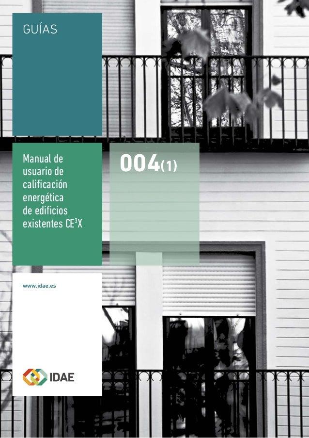 GUÍAS 004(1) Manual de usuario de calificación energética de edificios existentes CE3 X