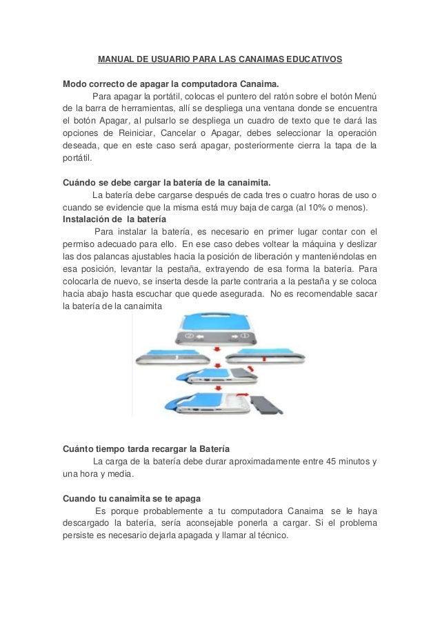 MANUAL DE USUARIO PARA LAS CANAIMAS EDUCATIVOS Modo correcto de apagar la computadora Canaima. Para apagar la portátil, co...