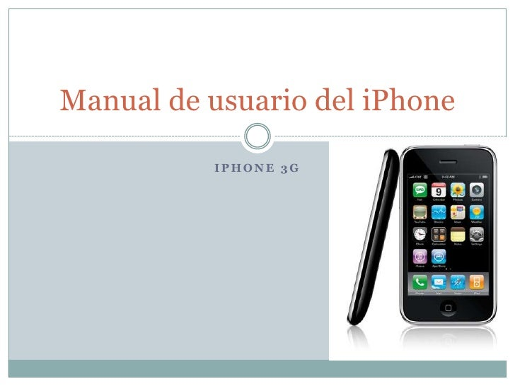 iPhone 3g<br />Manual de usuario del iPhone<br />