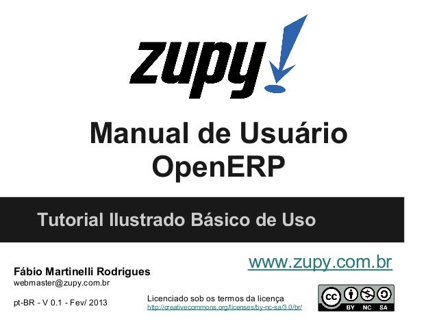 Manual de Usuário                       OpenERP      Tutorial Ilustrado Básico de UsoFábio Martinelli Rodrigues           ...