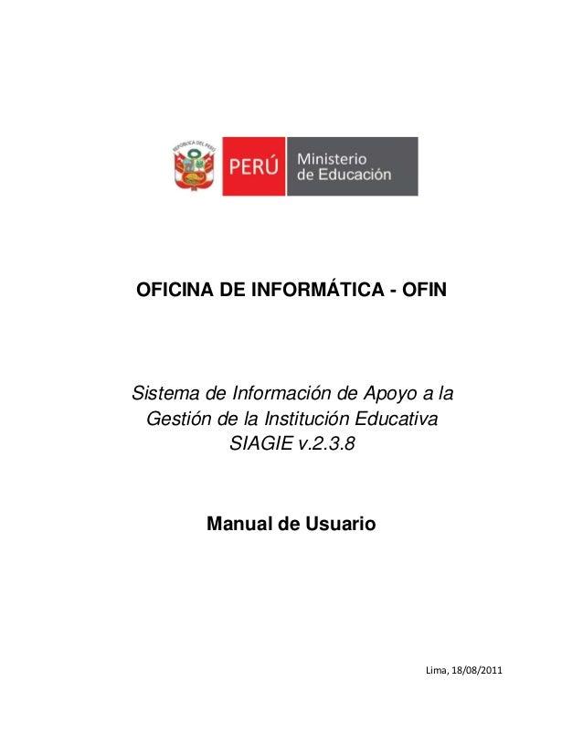 OFICINA DE INFORMÁTICA - OFINSistema de Información de Apoyo a laGestión de la Institución EducativaSIAGIE v.2.3.8Manual d...