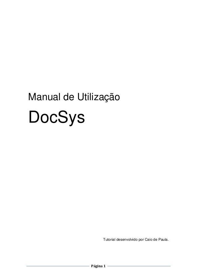 Manual de Utilização  DocSys  Tutorial desenvolvido por Caio de Paula.  Página 1