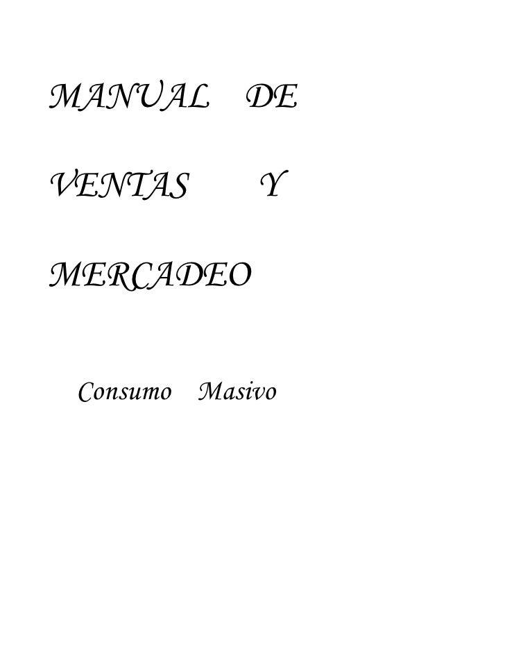 MANUAL DE  VENTAS       Y  MERCADEO   Consumo Masivo