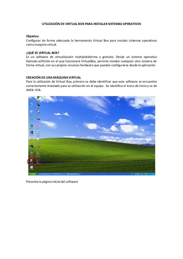 UTILIZACIÓN DE VIRTUAL BOX PARA INSTALAR SISTEMAS OPERATIVOS Objetivo: Configurar de forma adecuada la herramienta Virtual...