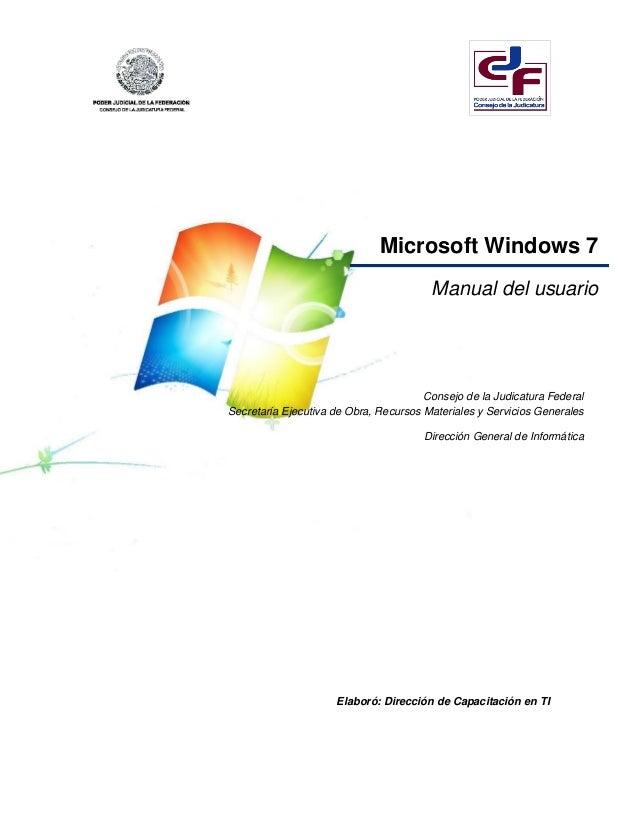Microsoft Windows 7  Manual del usuario  Consejo de la Judicatura Federal  Secretaría Ejecutiva de Obra, Recursos Material...