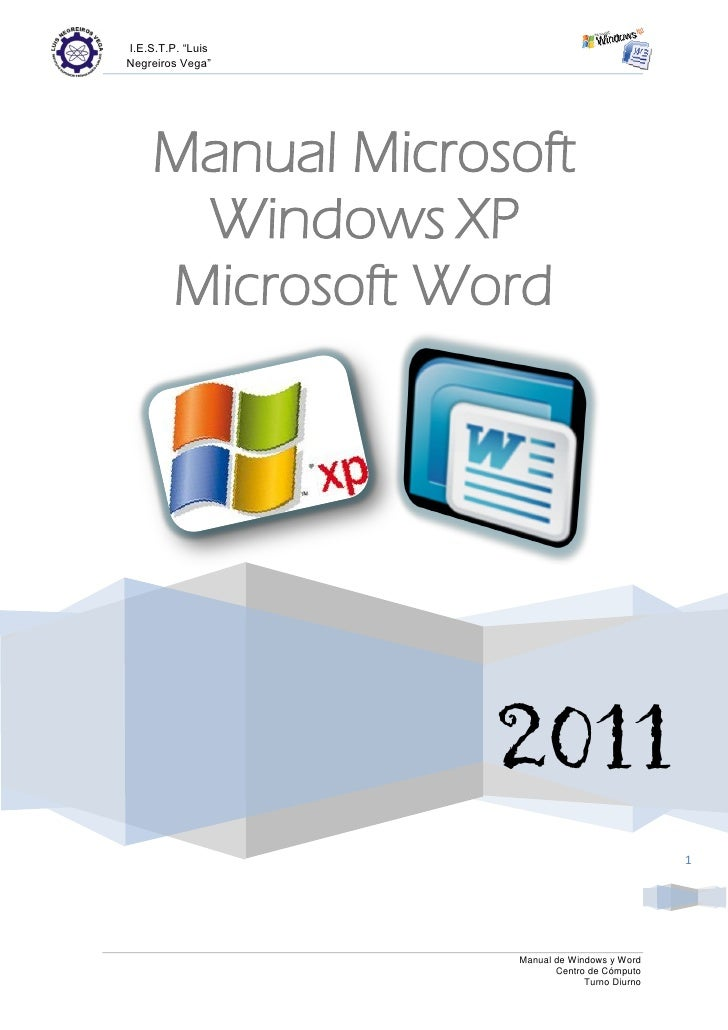 "I.E.S.T.P. ""LuisNegreiros Vega""    Manual Microsoft     Windows XP    Microsoft Word                   2011               ..."