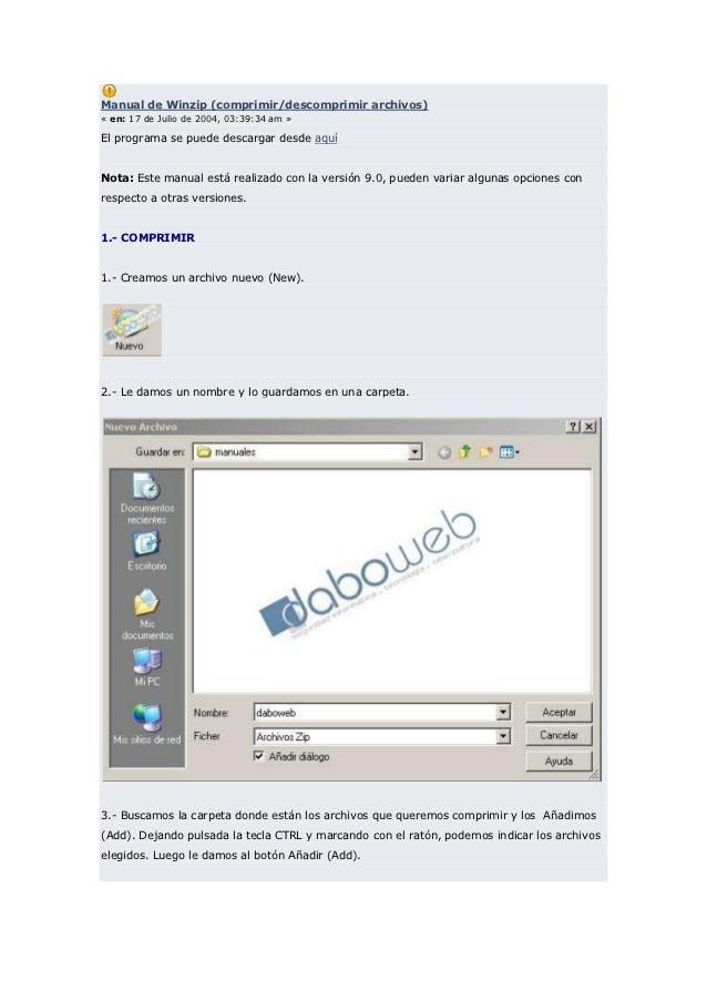 Manual de Winzip (comprimir/descomprimir archivos)« en: 17 de Julio de 2004, 03:39:34 am »El programa se puede descargar d...