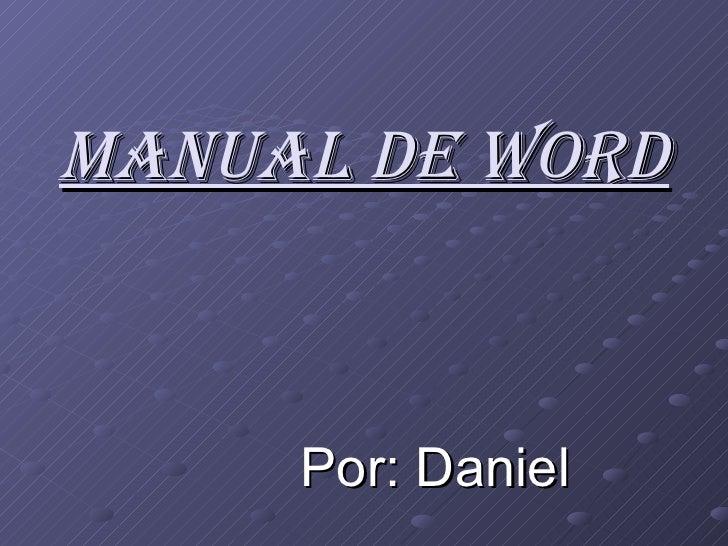 MANUAL DE WORD Por: Daniel