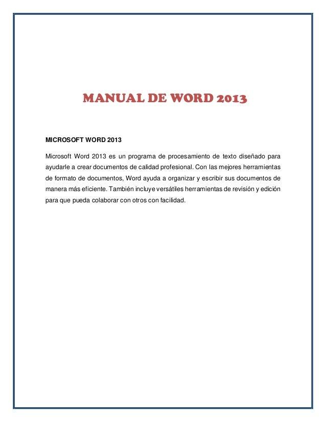 MICROSOFT WORD 2013Microsoft Word 2013 es un programa de procesamiento de texto diseñado paraayudarle a crear documentos d...
