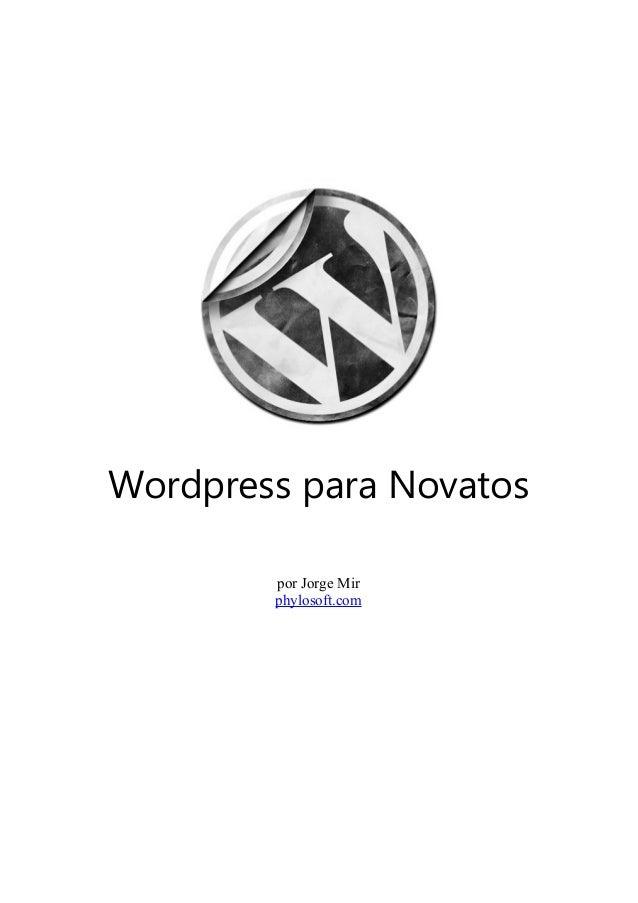 Wordpress para Novatos por Jorge Mir phylosoft.com