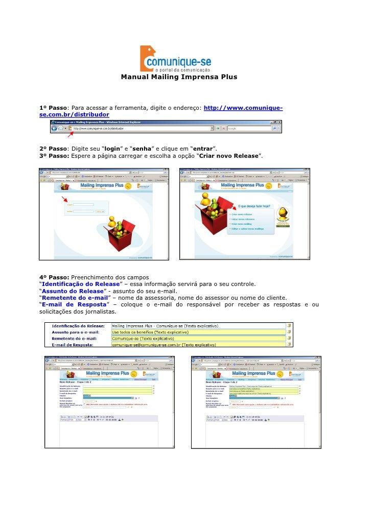 Manual Mailing Imprensa Plus    1º Passo: Para acessar a ferramenta, digite o endereço: http://www.comunique- se.com.br/di...
