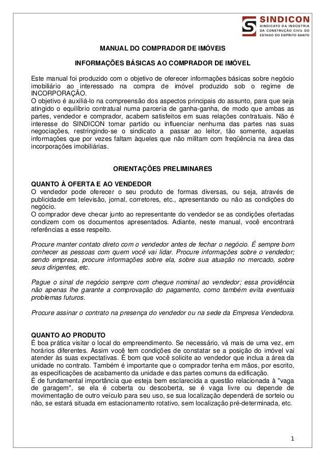 MANUAL DO COMPRADOR DE IMÓVEIS INFORMAÇÕES BÁSICAS AO COMPRADOR DE IMÓVEL Este manual foi produzido com o objetivo de ofer...
