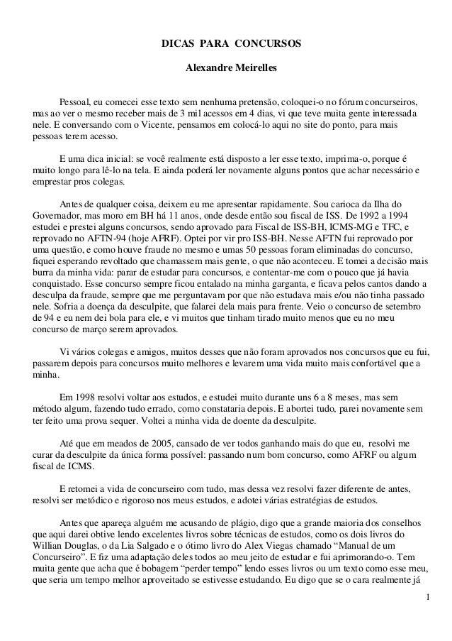 1 DICAS PARA CONCURSOS Alexandre Meirelles Pessoal, eu comecei esse texto sem nenhuma pretensão, coloquei-o no fórum concu...