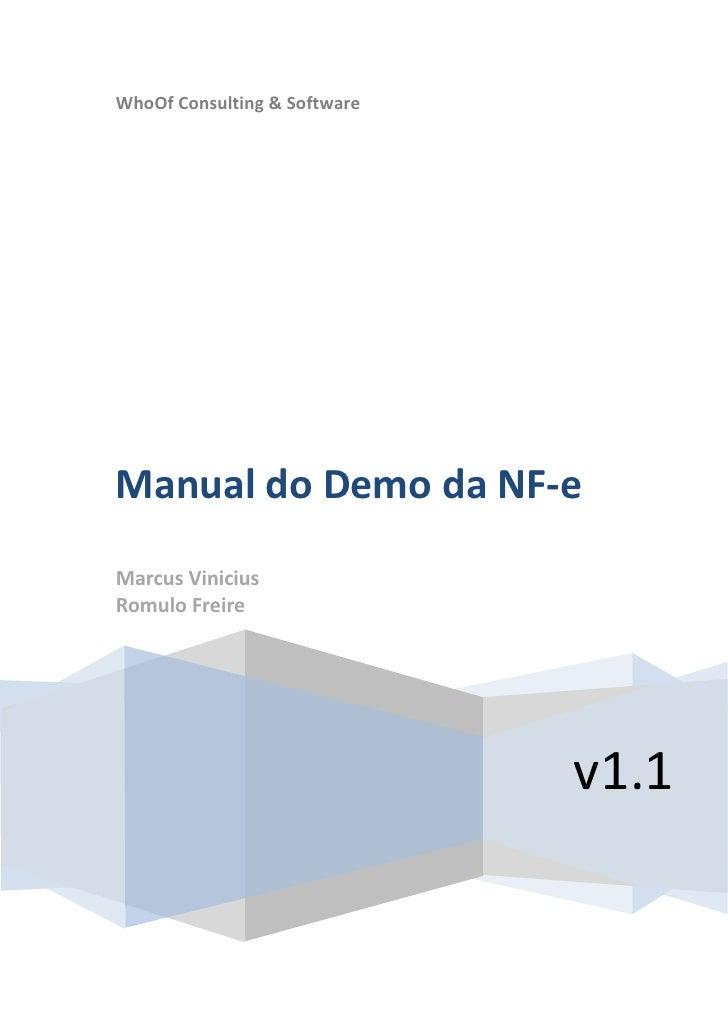 WhoOf Consulting & Software     Manual do Demo da NF-e Marcus Vinicius Romulo Freire                                   v1.1