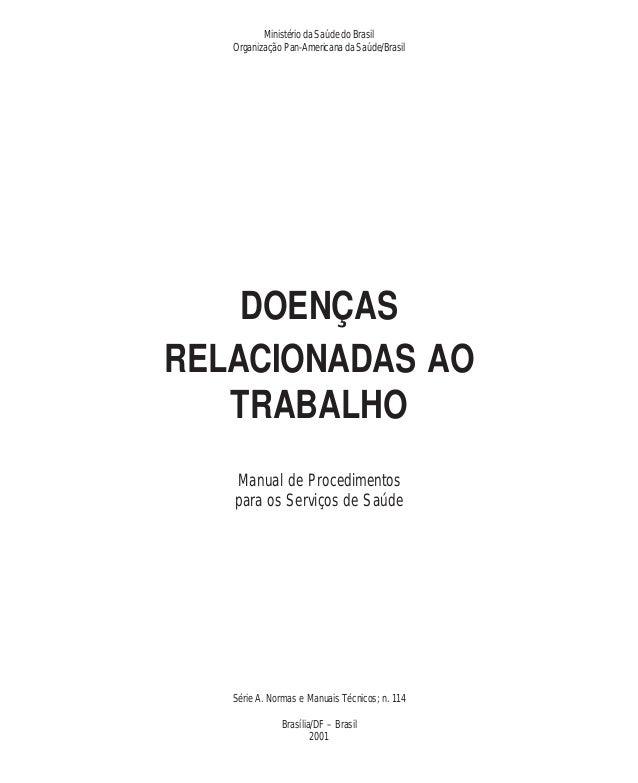 Ministério da Saúde do Brasil  Organização Pan-Americana da Saúde/Brasil  DOENÇAS  RELACIONADAS AO  TRABALHO  Manual de Pr...