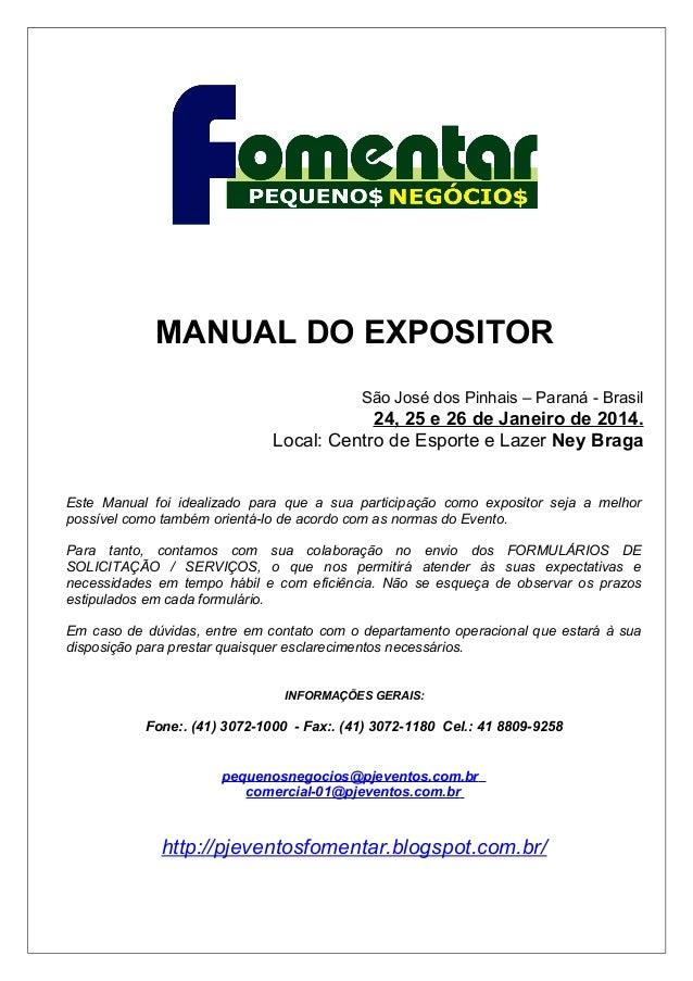 MANUAL DO EXPOSITOR São José dos Pinhais – Paraná - Brasil  24, 25 e 26 de Janeiro de 2014. Local: Centro de Esporte e Laz...