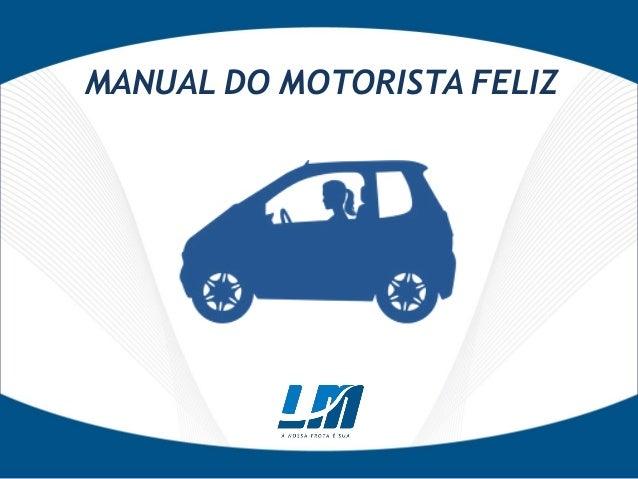 MANUAL DO MOTORISTA FELIZ