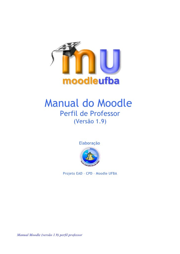 Manual do Moodle                             Perfil de Professor                                      (Versão 1.9)        ...