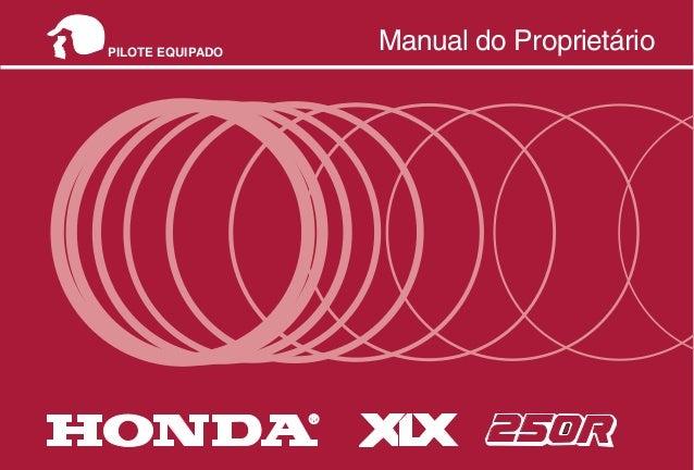 MOTO HONDA DA AMAZÔNIA LTDA. MPKB7841P Impresso no Brasil A100008403 Manual do Proprietário Manual do Proprietário ® PILOT...