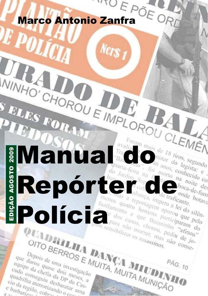 Marco AntonioRepórter de Polícia - 1                              Manual do Zanfra                     Manual doEDIÇÃO AGO...