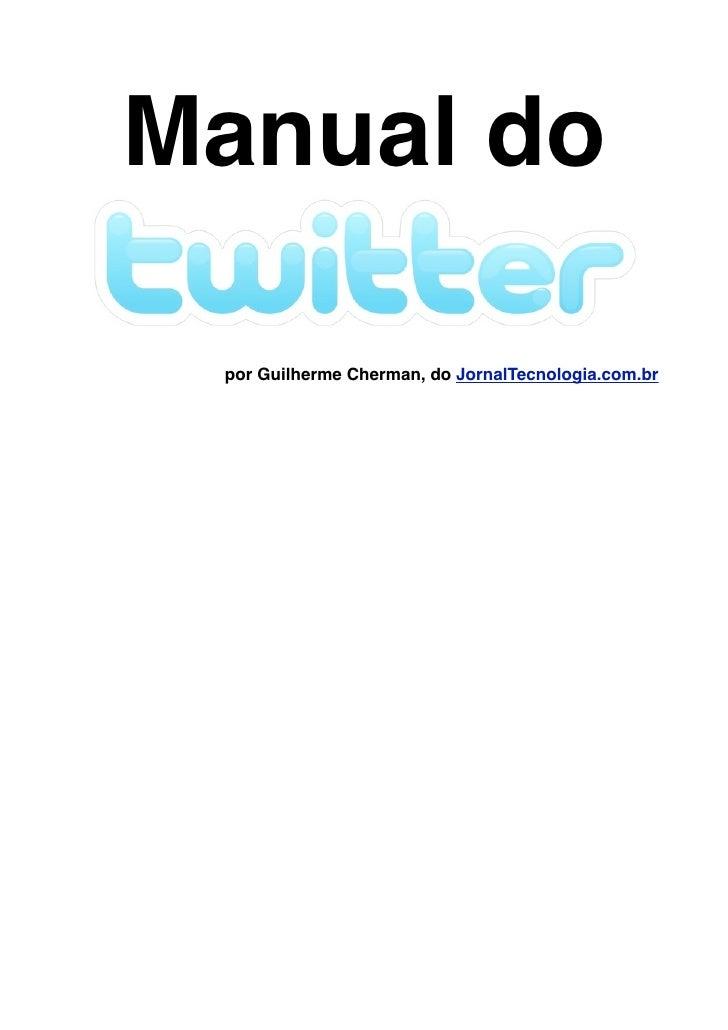 Manual do   por Guilherme Cherman, do JornalTecnologia.com.br