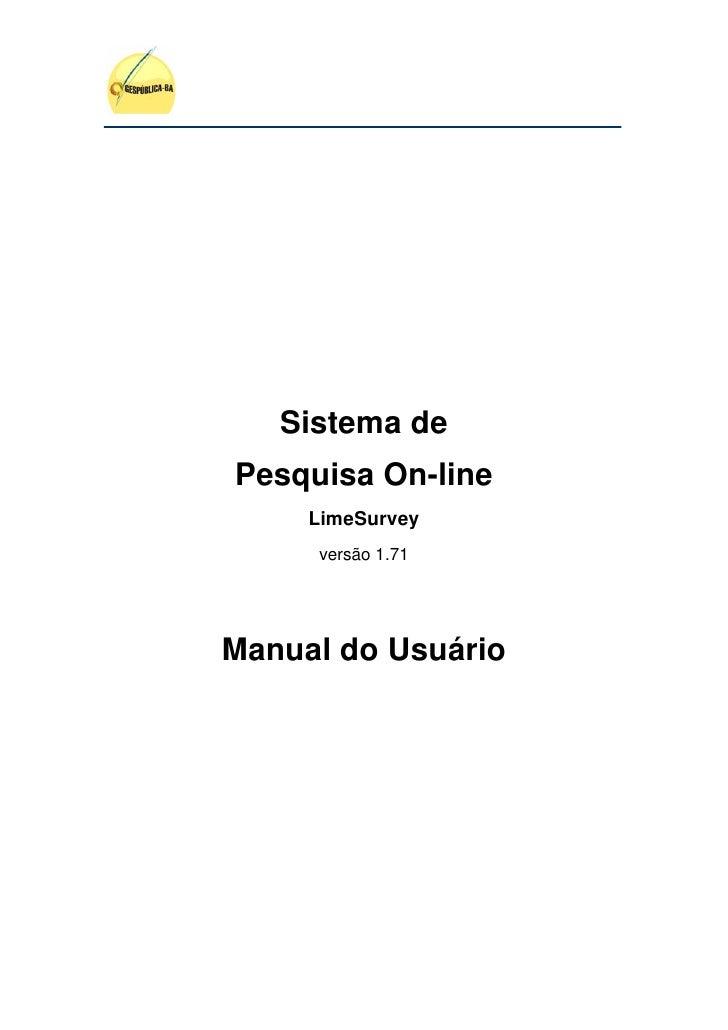 Sistema dePesquisa On-line     LimeSurvey     versão 1.71Manual do Usuário