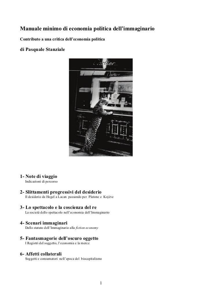 Manuale minimo di economia politica dell'immaginarioContributo a una critica dell'economia politicadi Pasquale Stanziale1-...