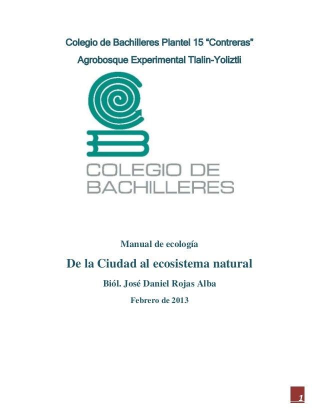 """Colegio de Bachilleres Plantel 15 """"Contreras""""  Agrobosque Experimental Tlalin-Yoliztli             Manual de ecologíaDe la..."""