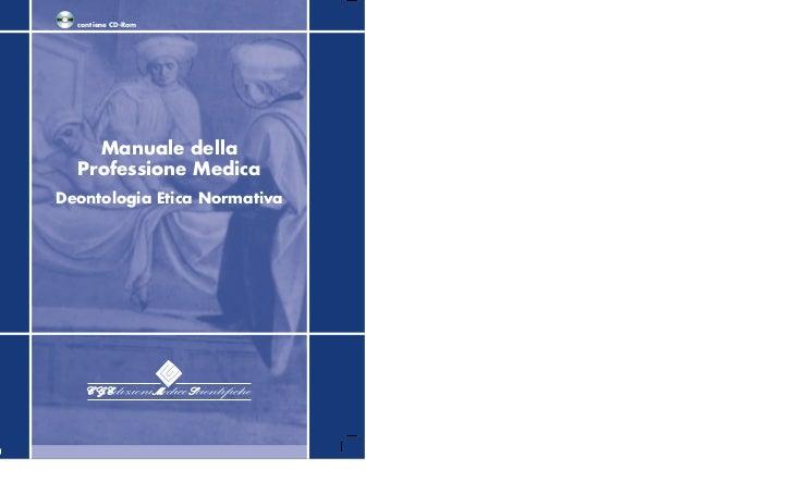 contiene CD-Rom    Manuale della  Professione MedicaDeontologia Etica Normativa