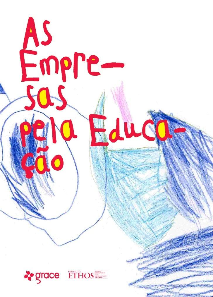 """As Empresas pela Educação Adaptação do manual """"O que as Empresas Podem Fazer pela Educação"""", editado pelo Instituto Ethos...."""