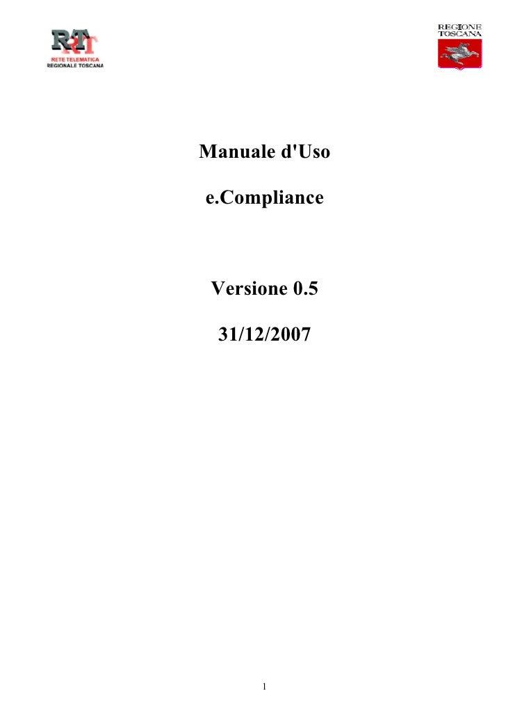 Manuale d'Uso  e.Compliance     Versione 0.5   31/12/2007           1