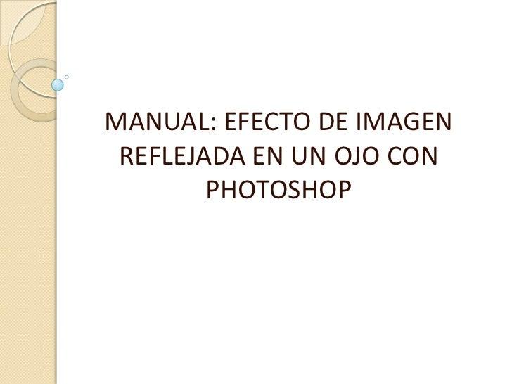 Manual  efecto de imagen reflejada en un ojo con photoshop