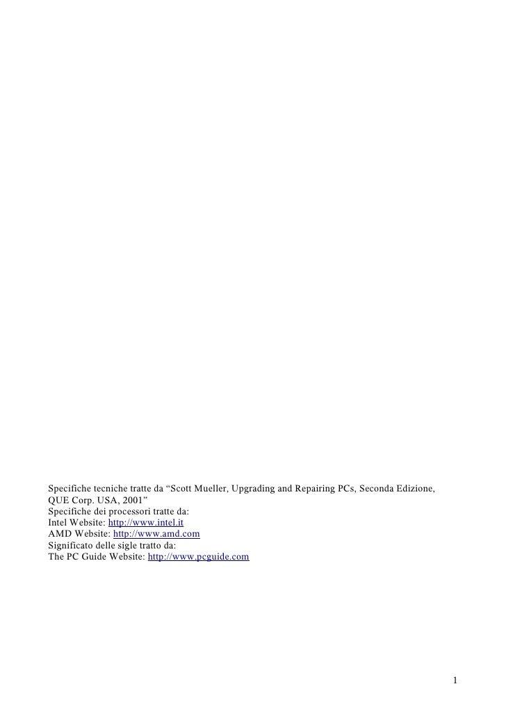 """Specifiche tecniche tratte da """"Scott Mueller, Upgrading and Repairing PCs, Seconda Edizione, QUE Corp. USA, 2001"""" Specific..."""