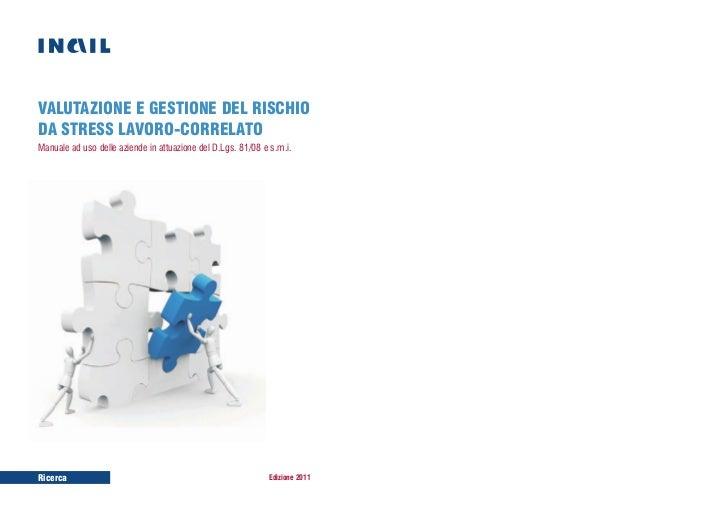 VALUTAZIONE E GESTIONE DEL RISCHIODA STRESS LAVORO-CORRELATOManuale ad uso delle aziende in attuazione del D.Lgs. 81/08 e ...